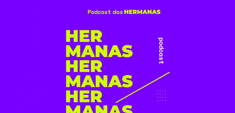 «Podcast das Hermanas»: PopHaus lanza contenido en Portugués