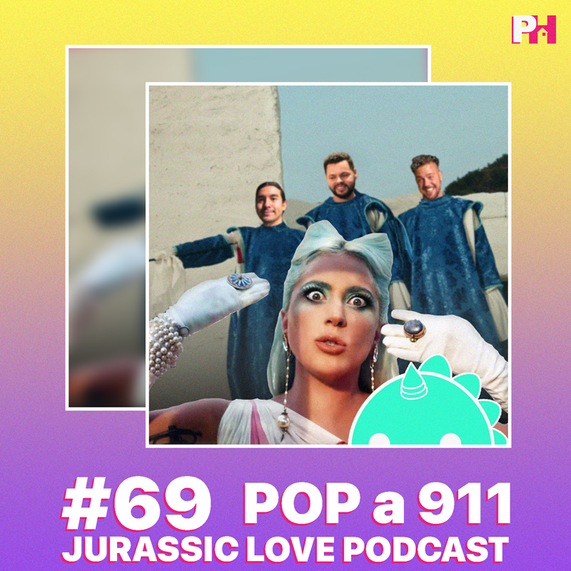 «POP a 911», episodio 69 de Jurassic Love Podcast ya disponible!