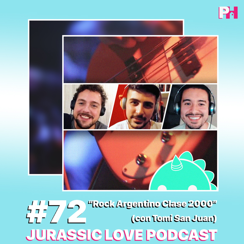 «Rock Argentino Clase 2000», episodio 72 de Jurassic Love Podcast junto a Tomi San Juan ya disponible!