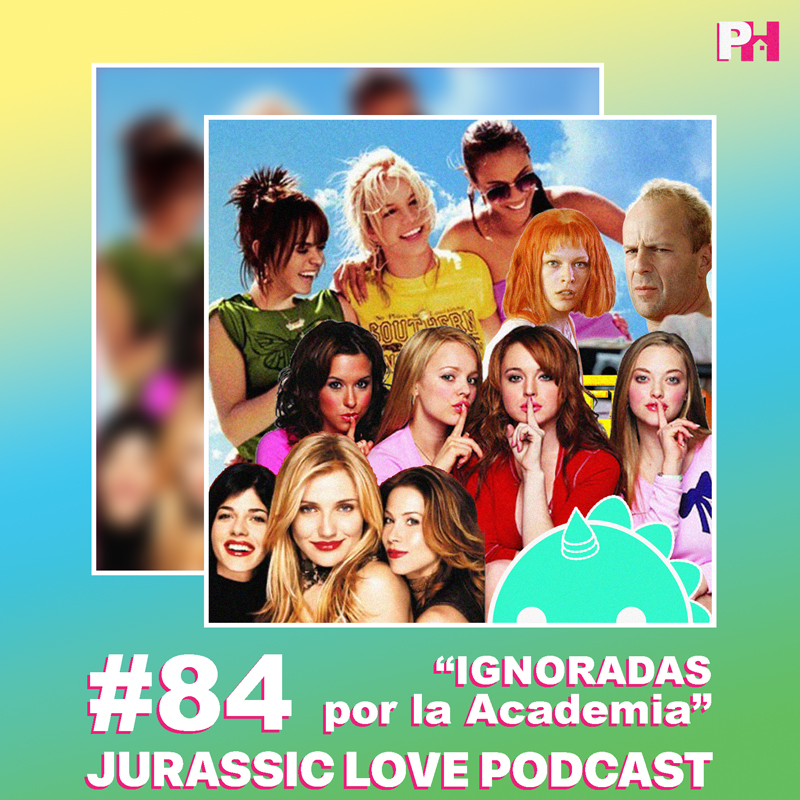 «Ignoradas por la Academia», episodio 84 de Jurassic Love Podcast ya disponible!